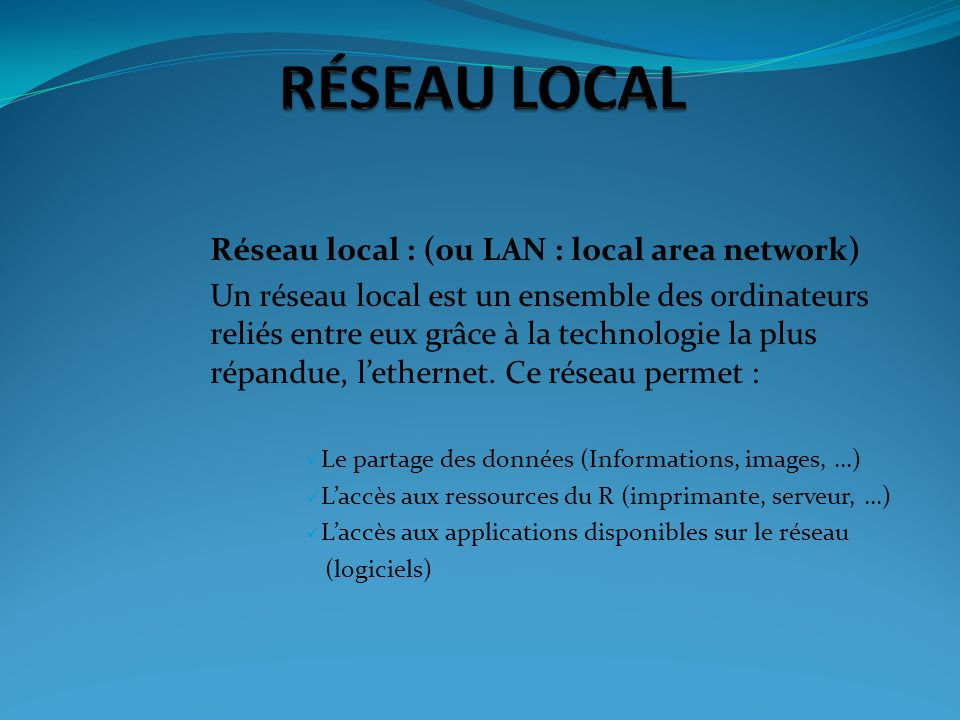 RÉSEAU LOCAL Réseau local : (ou LAN : local area network)