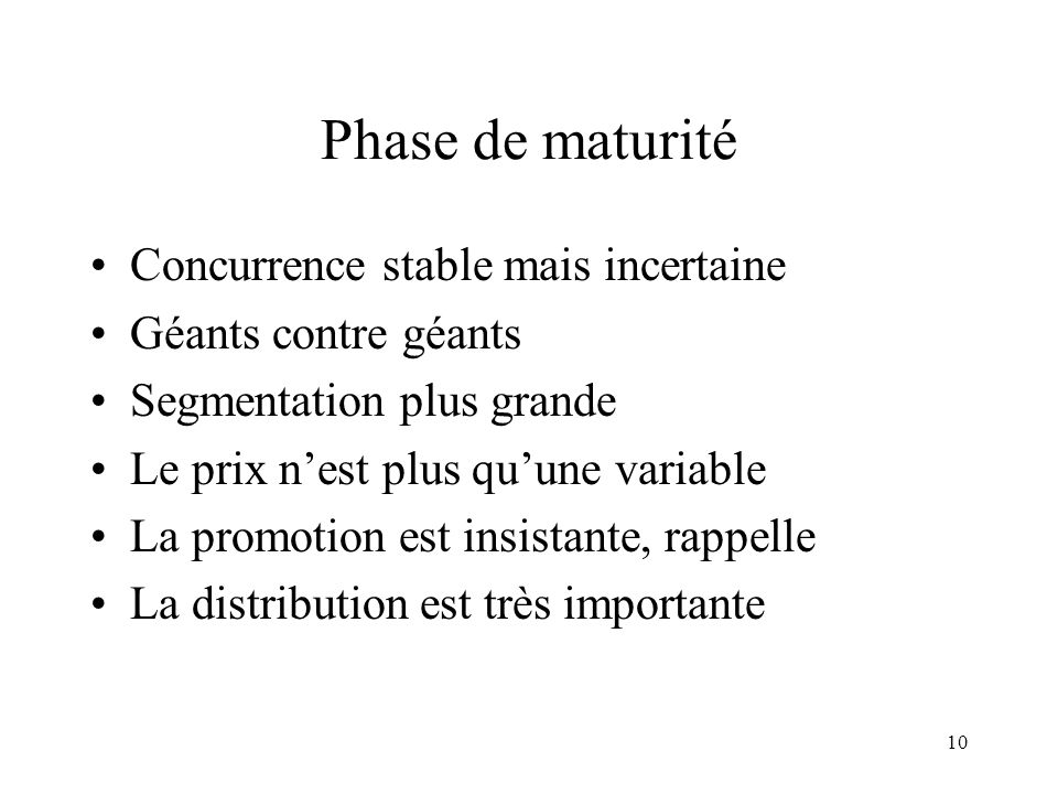 Phase de maturité Concurrence stable mais incertaine