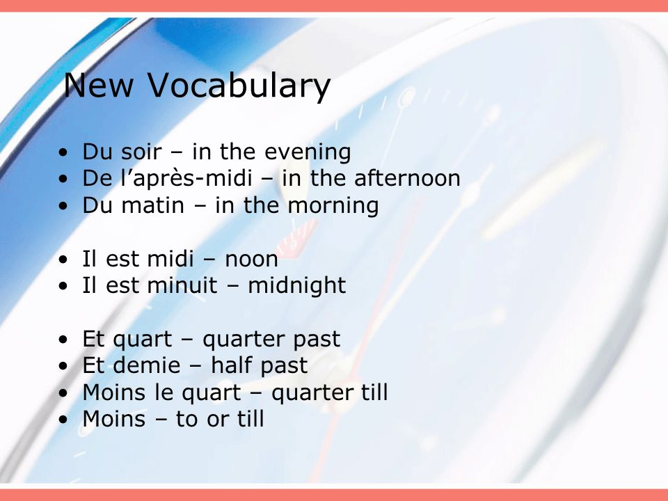 New Vocabulary Du soir – in the evening