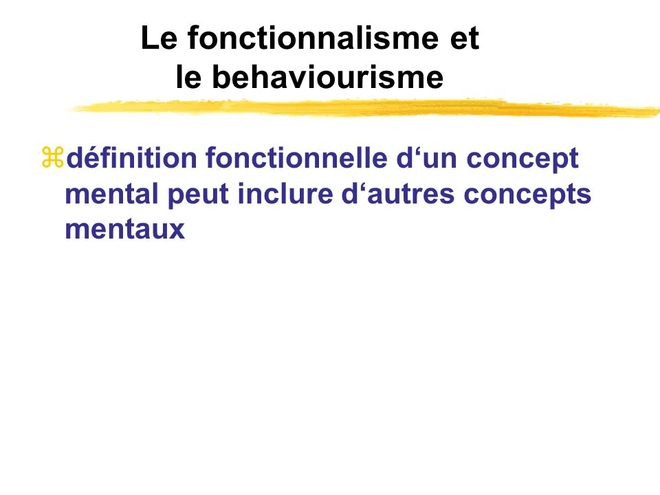Le fonctionnalisme et le behaviourisme