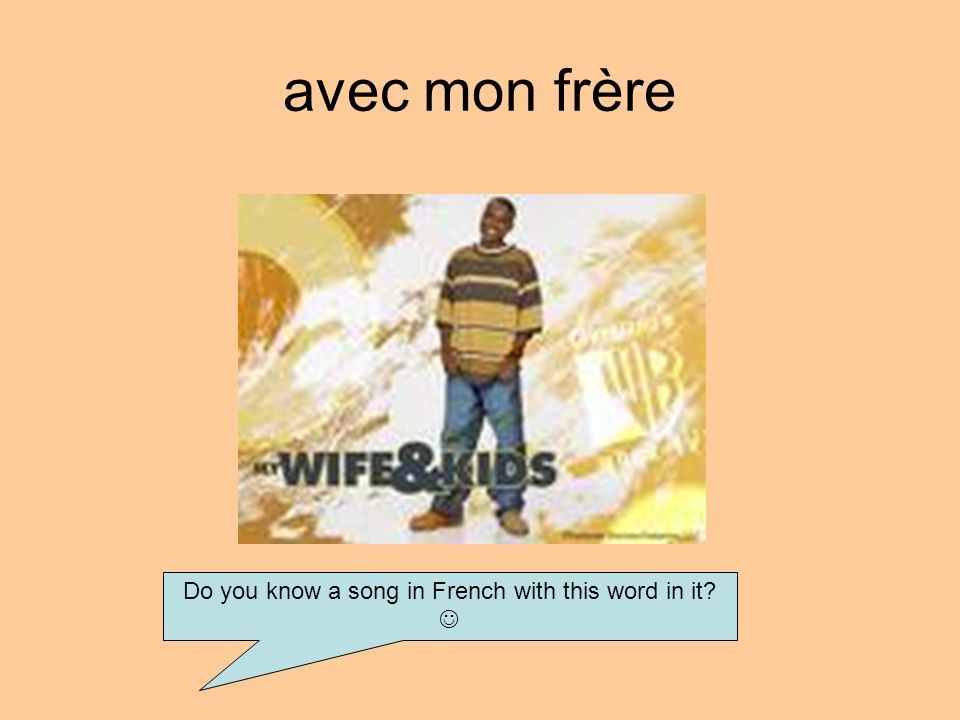 Do you know a song in French with this word in it