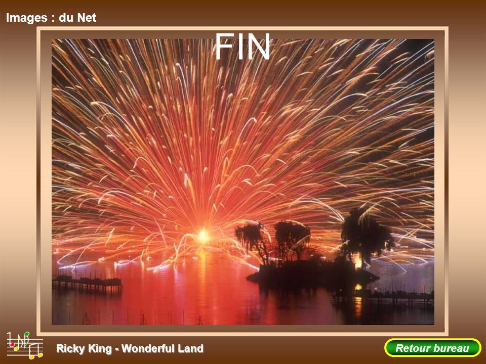 Images : du Net FIN Ricky King - Wonderful Land Retour bureau