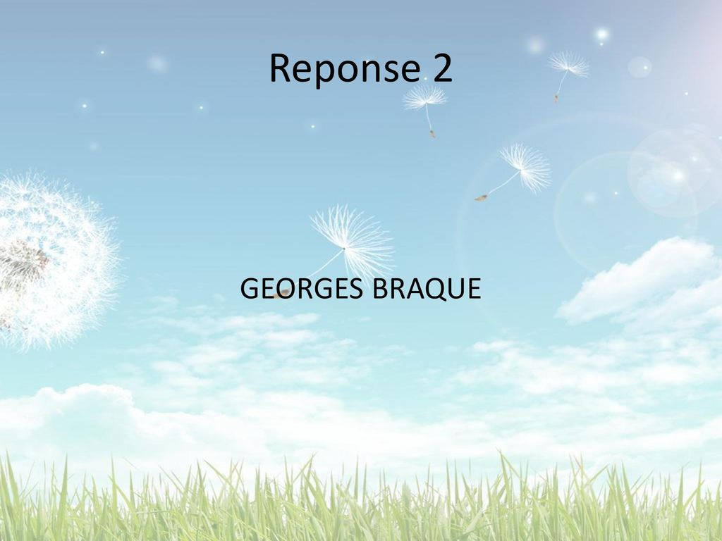 Reponse 2 GEORGES BRAQUE