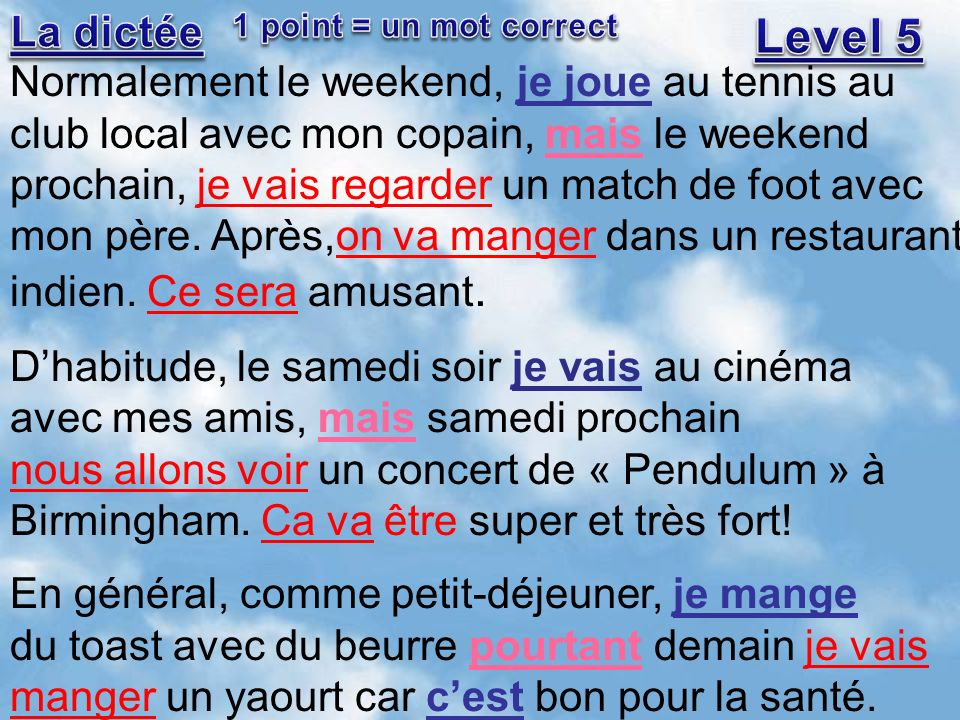 Level 5 La dictée Normalement le weekend, je joue au tennis au