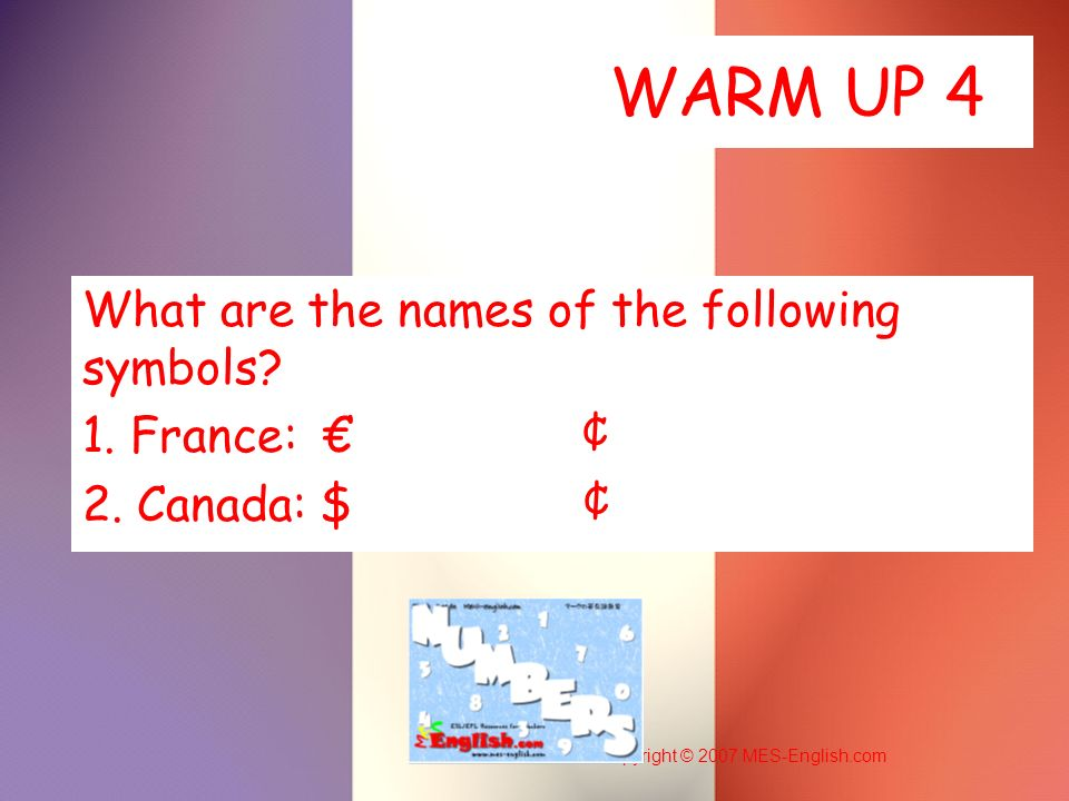 WARM UP 4 What are the names of the following symbols 1. France: € ¢