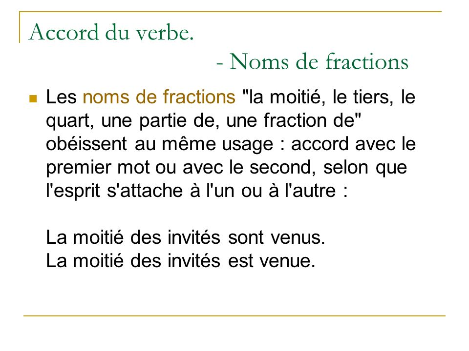Accord du verbe. - Noms de fractions