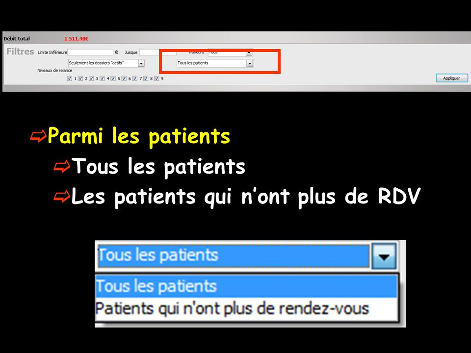 Parmi les patients Tous les patients Les patients qui n'ont plus de RDV