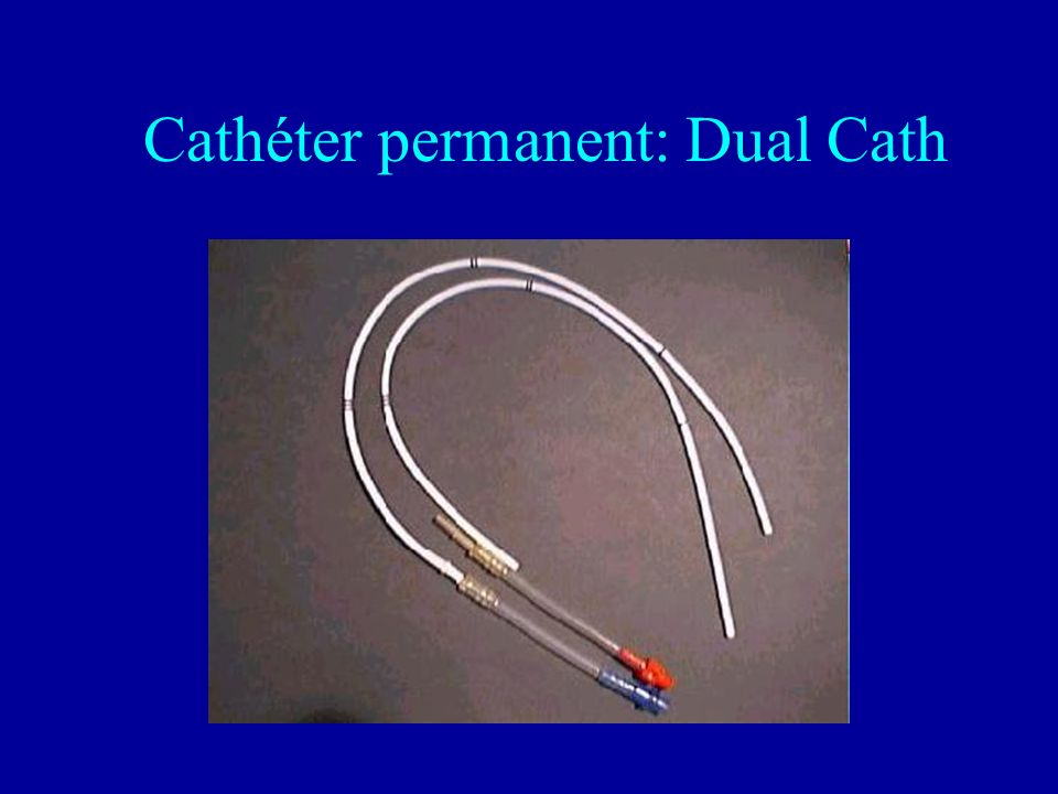 Cathéter permanent: Dual Cath