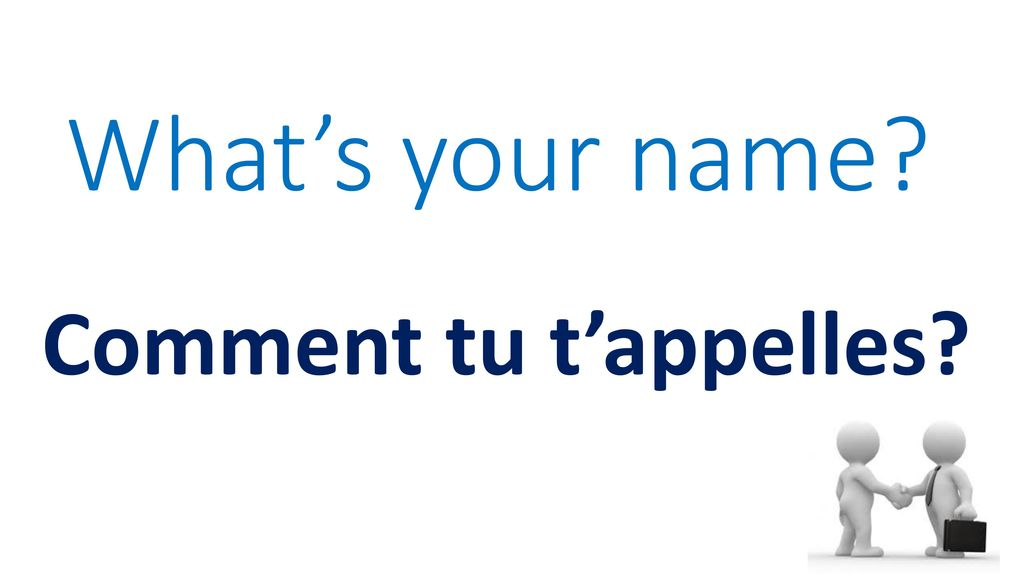 What's your name Comment tu t'appelles