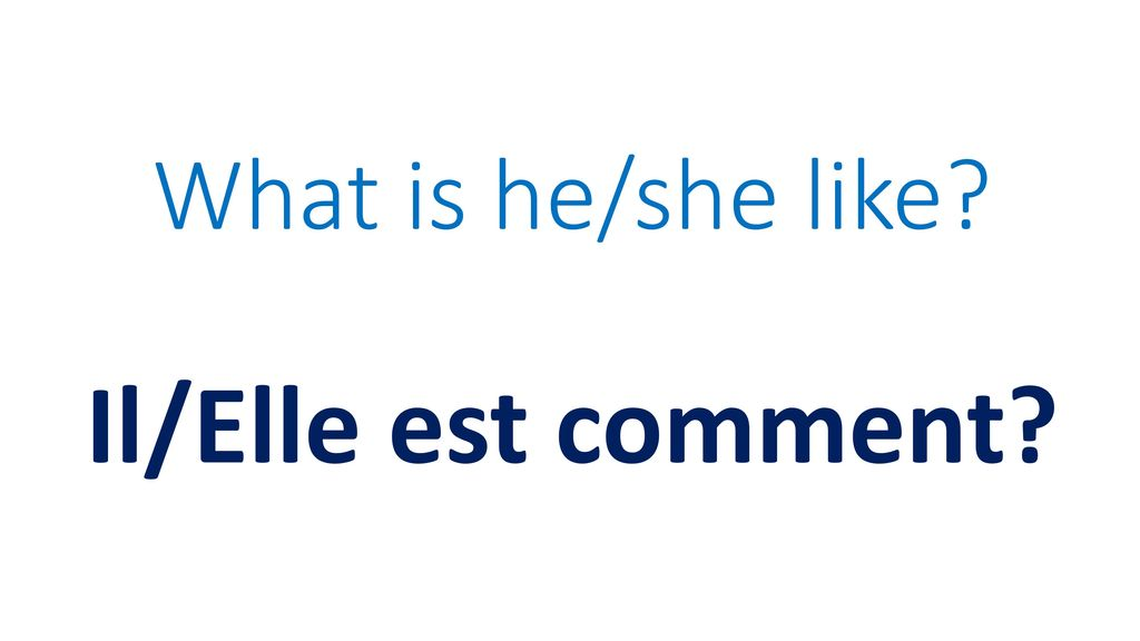 What is he/she like Il/Elle est comment