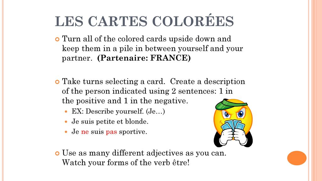 LES CARTES COLORÉES Turn all of the colored cards upside down and keep them in a pile in between yourself and your partner. (Partenaire: FRANCE)