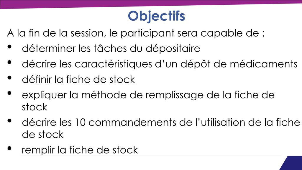 Objectifs A la fin de la session, le participant sera capable de :