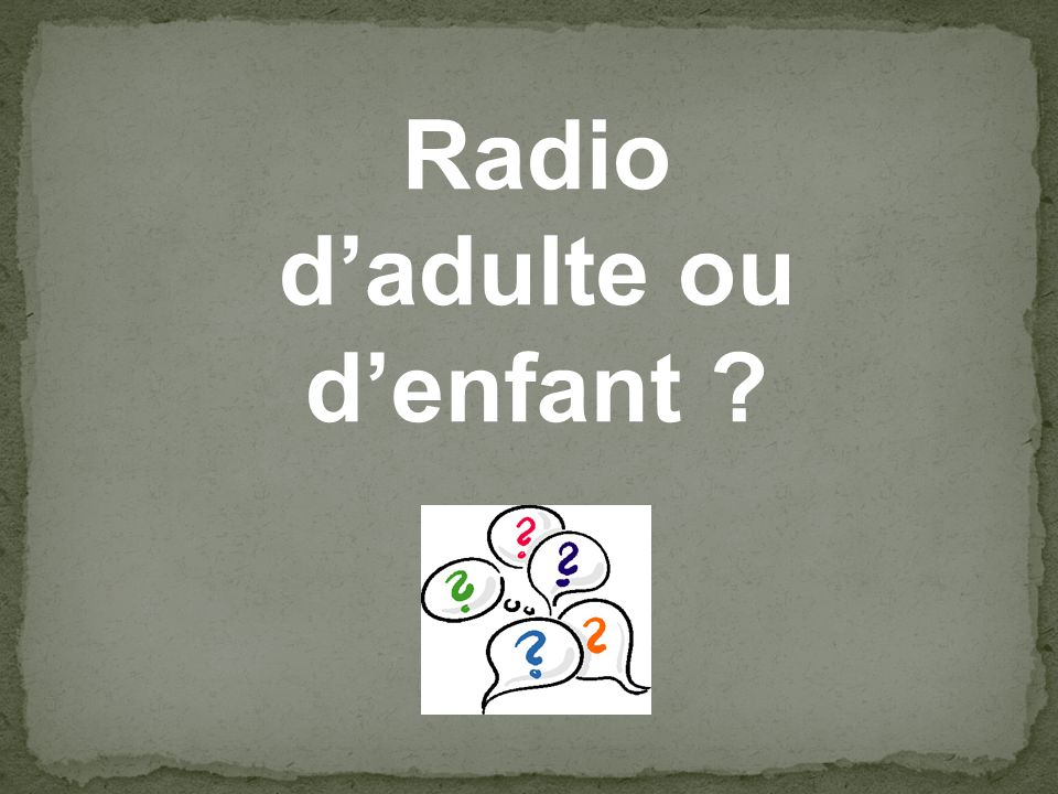 Radio d'adulte ou d'enfant