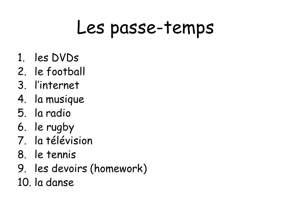 Les passe-temps les DVDs le football l'internet la musique la radio