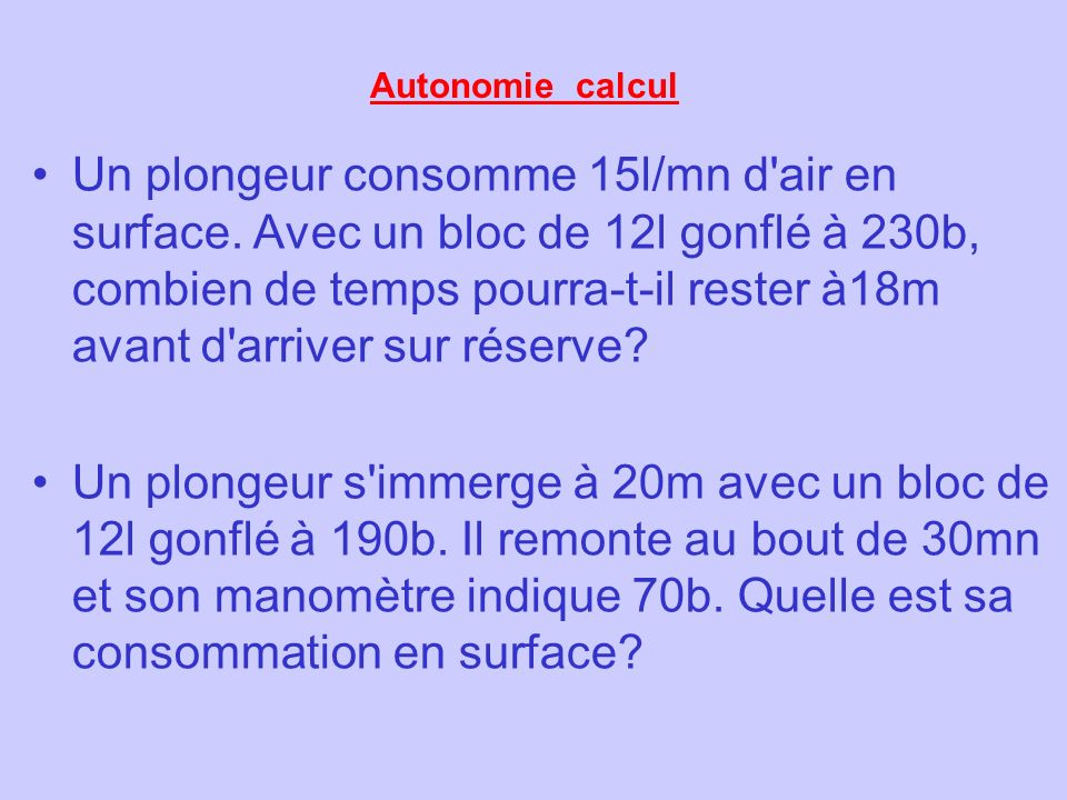 Un plongeur consomme 15l/mn d air en surface