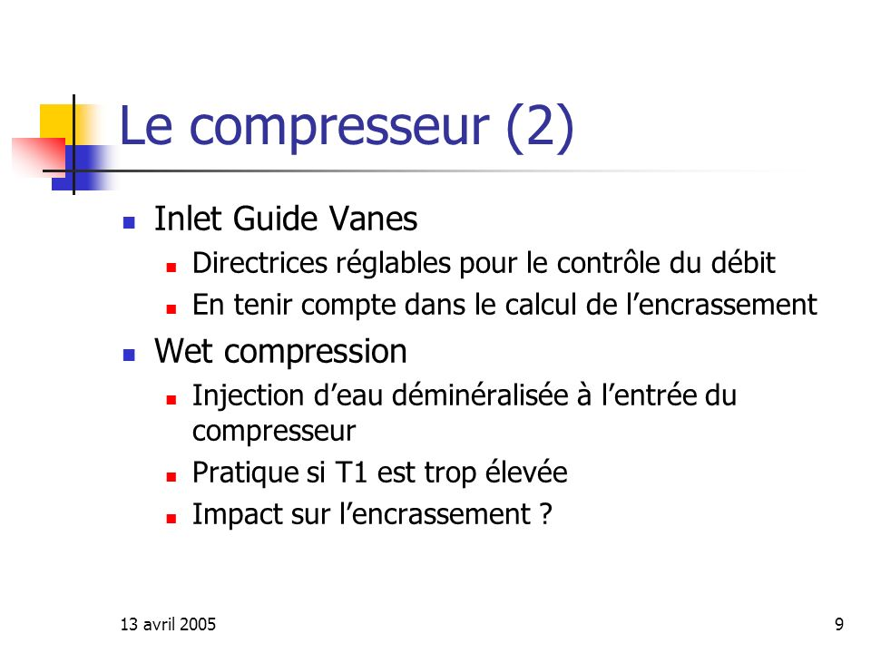 Le compresseur (2) Inlet Guide Vanes Wet compression