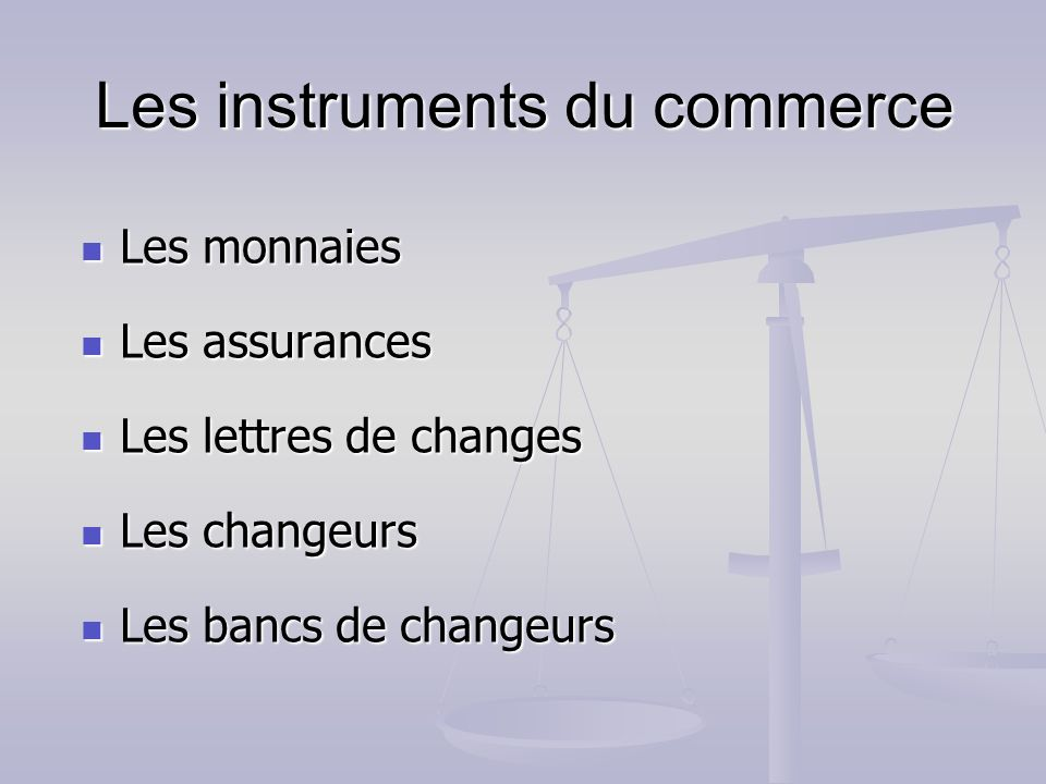 Les instruments du commerce