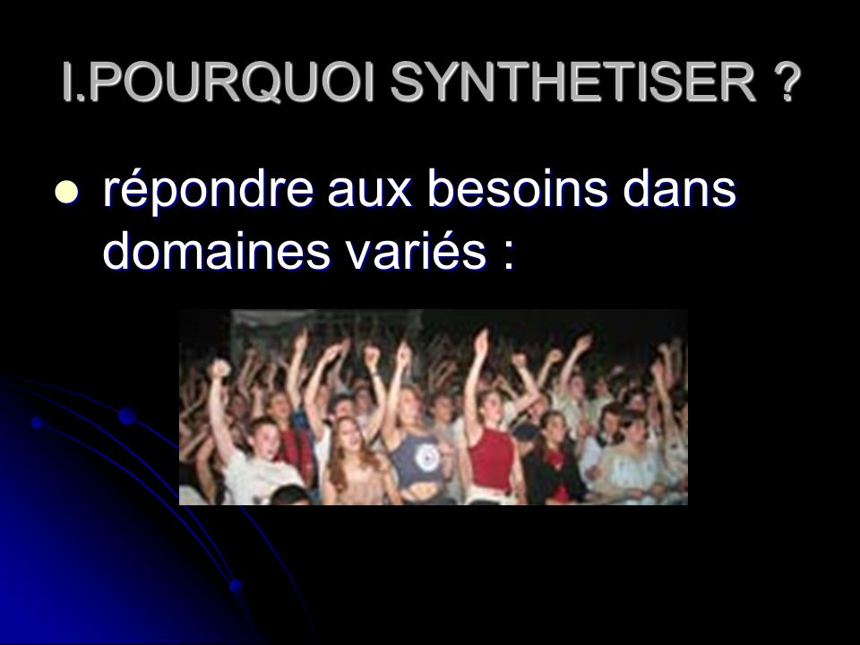 I.POURQUOI SYNTHETISER