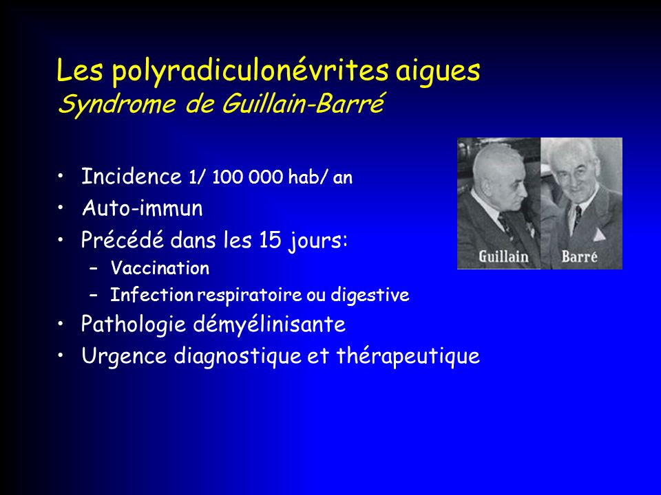 Les polyradiculonévrites aigues Syndrome de Guillain-Barré