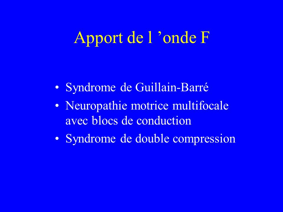 Apport de l 'onde F Syndrome de Guillain-Barré