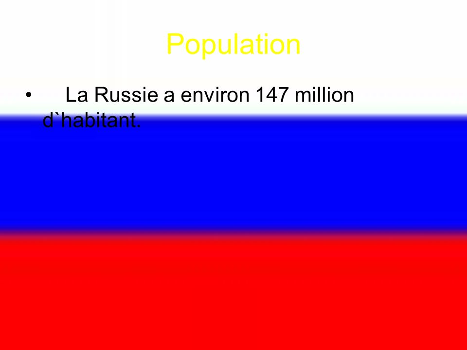Population La Russie a environ 147 million d`habitant.