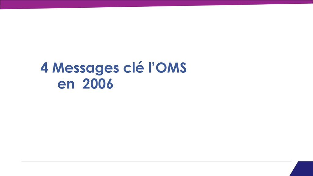 4 Messages clé l'OMS en 2006