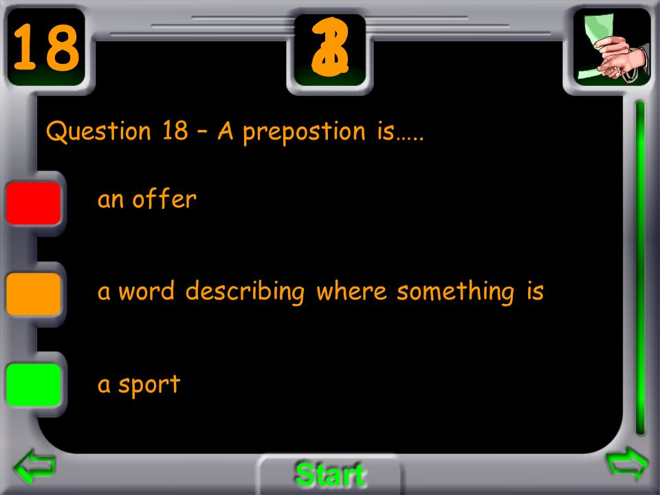 Question 18 – A prepostion is…..
