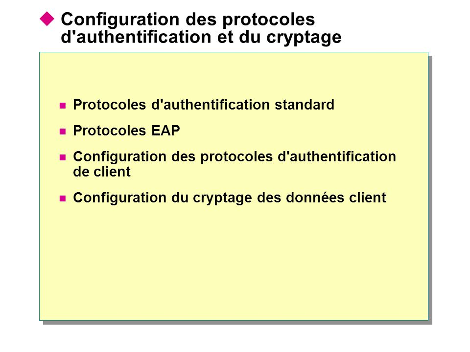 Configuration des protocoles d authentification et du cryptage
