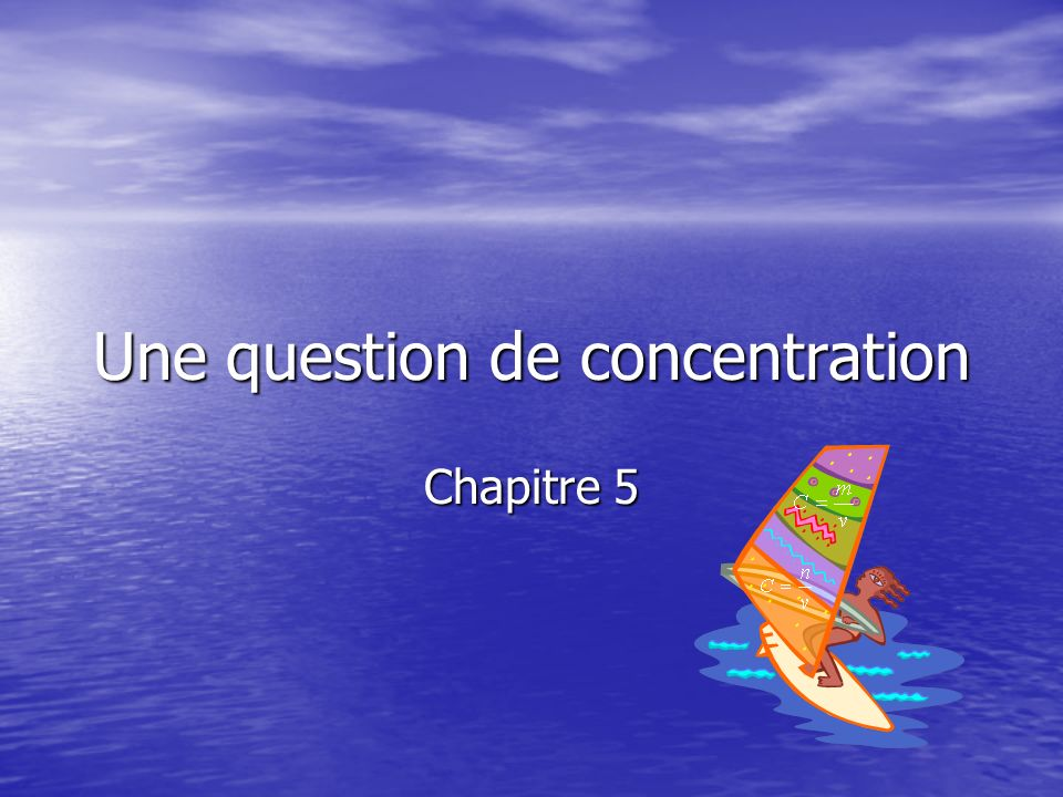 Une question de concentration
