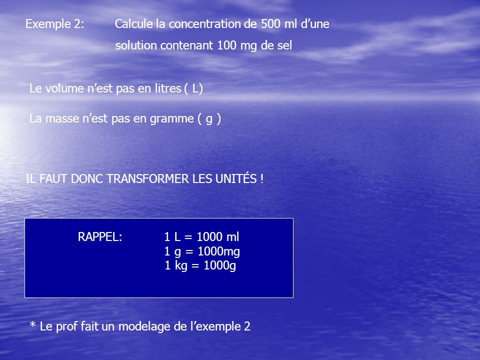 Exemple 2: Calcule la concentration de 500 ml d'une