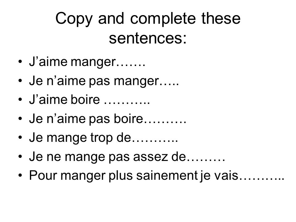 Copy and complete these sentences: