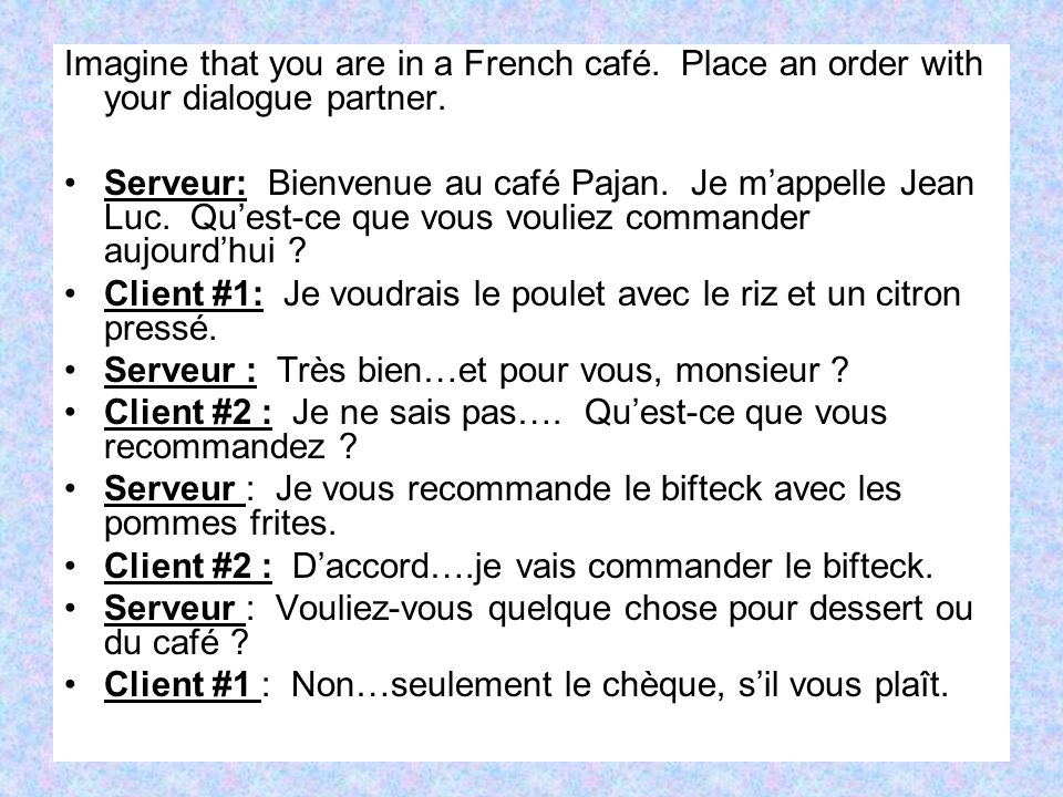 Imagine that you are in a French café