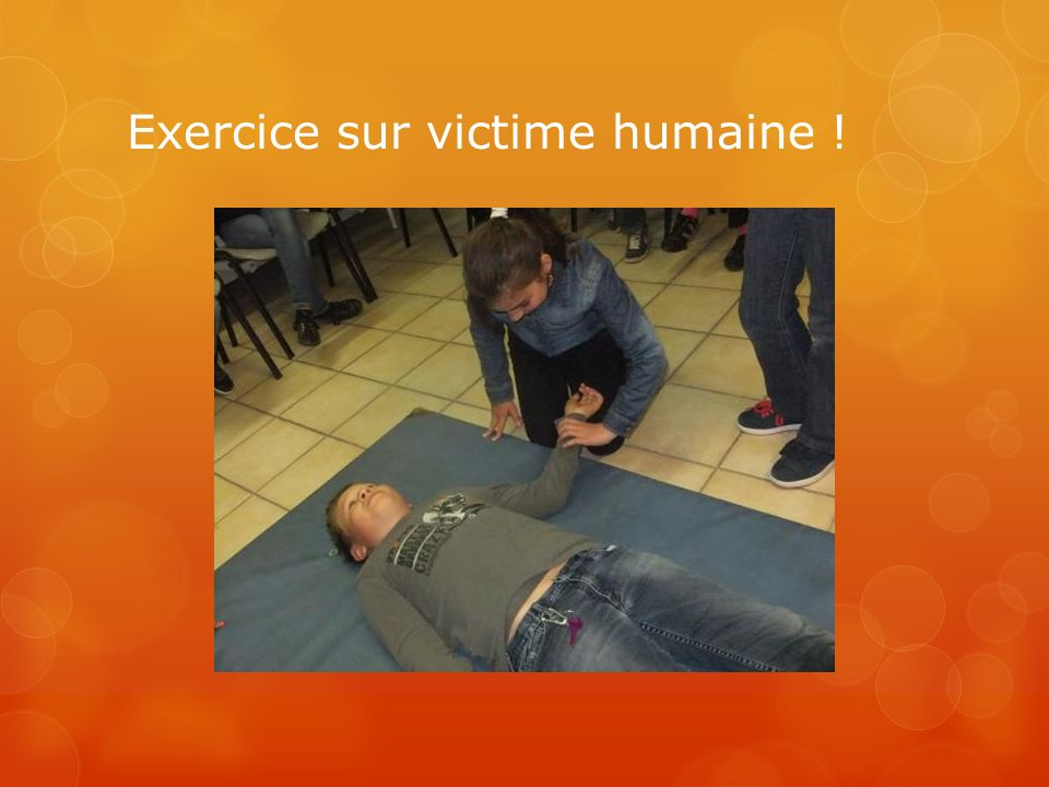 Exercice sur victime humaine !