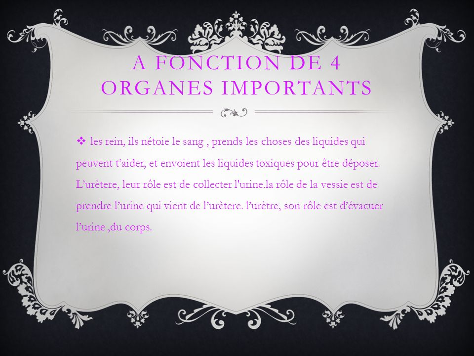 a fonction de 4 organes importants