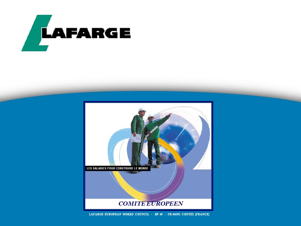LAFARGE EUROPEAN WORKS COUNCIL - BP 49 - FR CONTES [FRANCE]