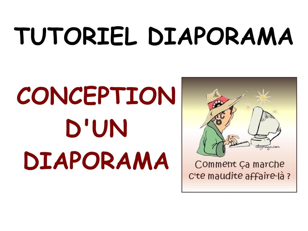 TUTORIEL DIAPORAMA CONCEPTION D UN DIAPORAMA