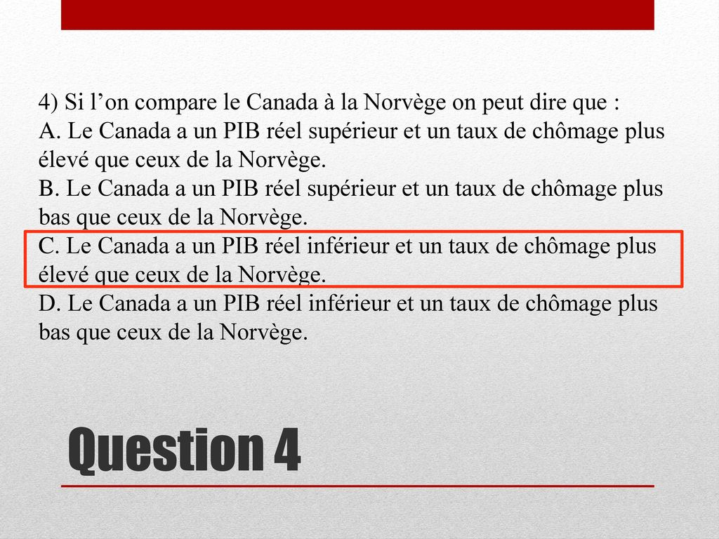4) Si l'on compare le Canada à la Norvège on peut dire que :