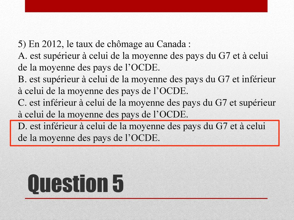 Question 5 5) En 2012, le taux de chômage au Canada :