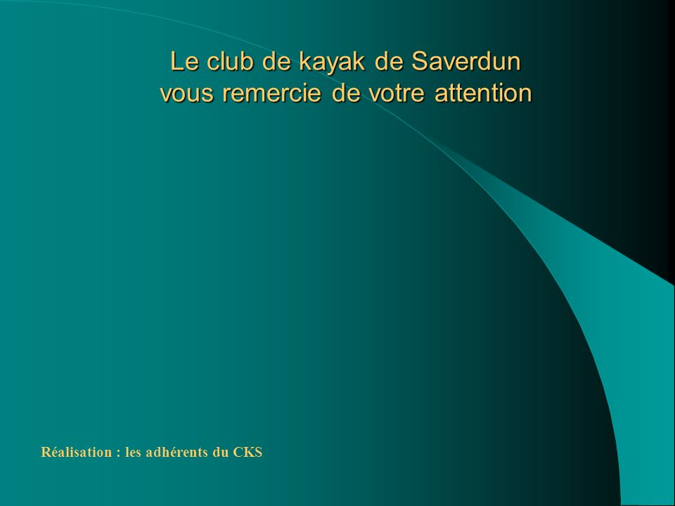 Le club de kayak de Saverdun vous remercie de votre attention
