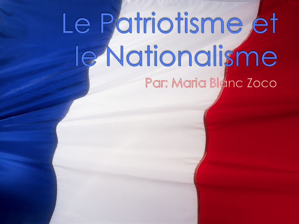 Non au nationalisme, oui au patriotisme