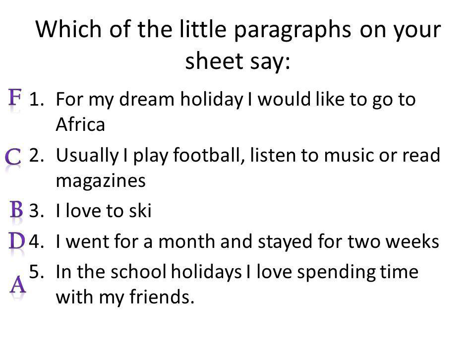 Which of the little paragraphs on your sheet say: