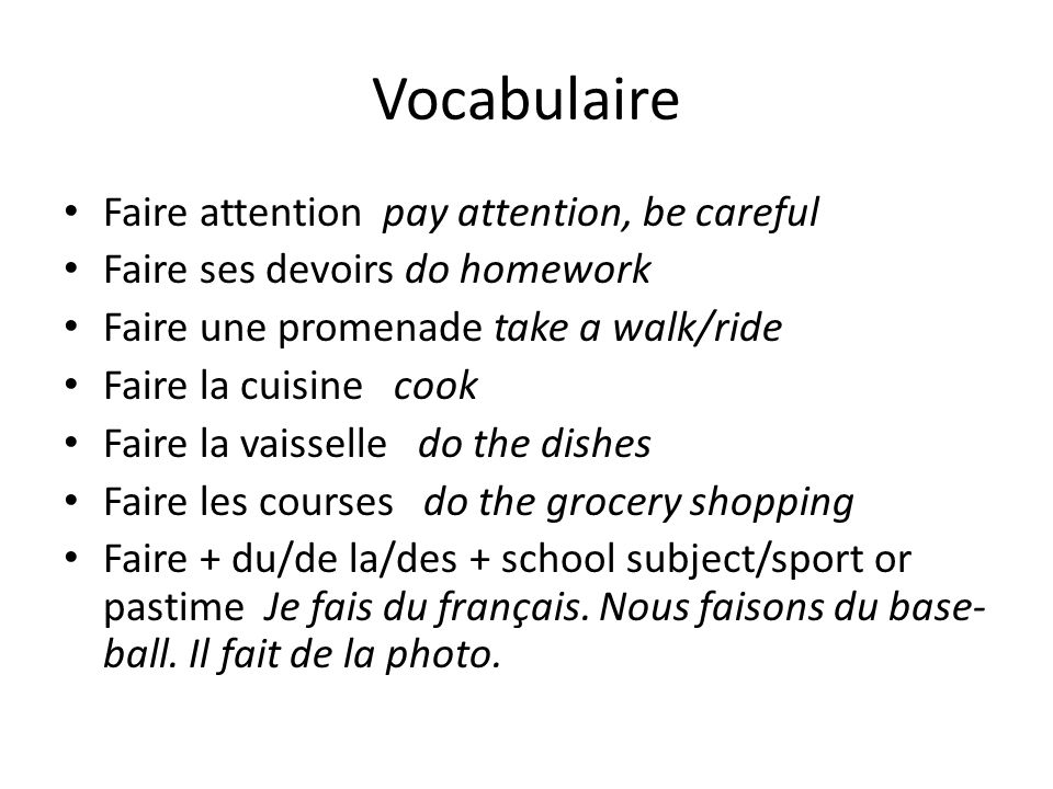 Vocabulaire Faire attention pay attention, be careful