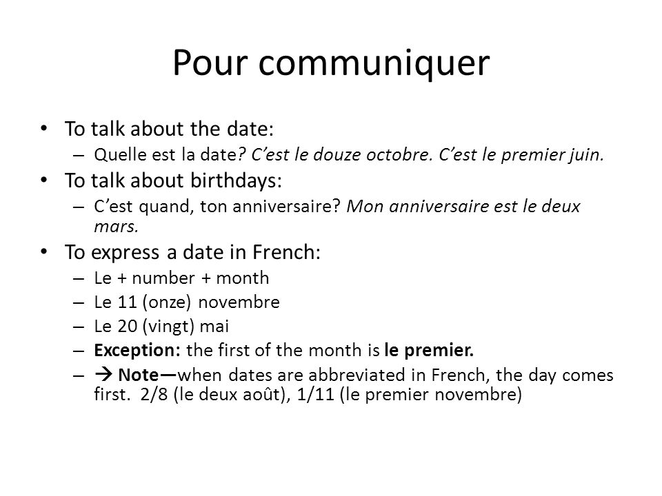 Pour communiquer To talk about the date: To talk about birthdays: