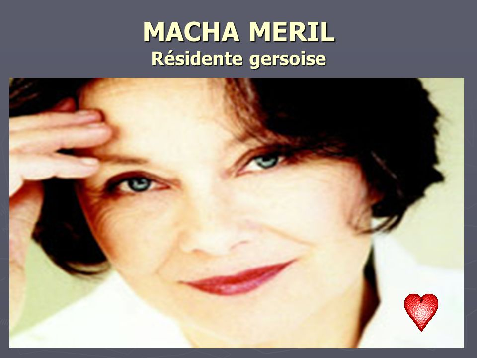 MACHA MERIL Résidente gersoise