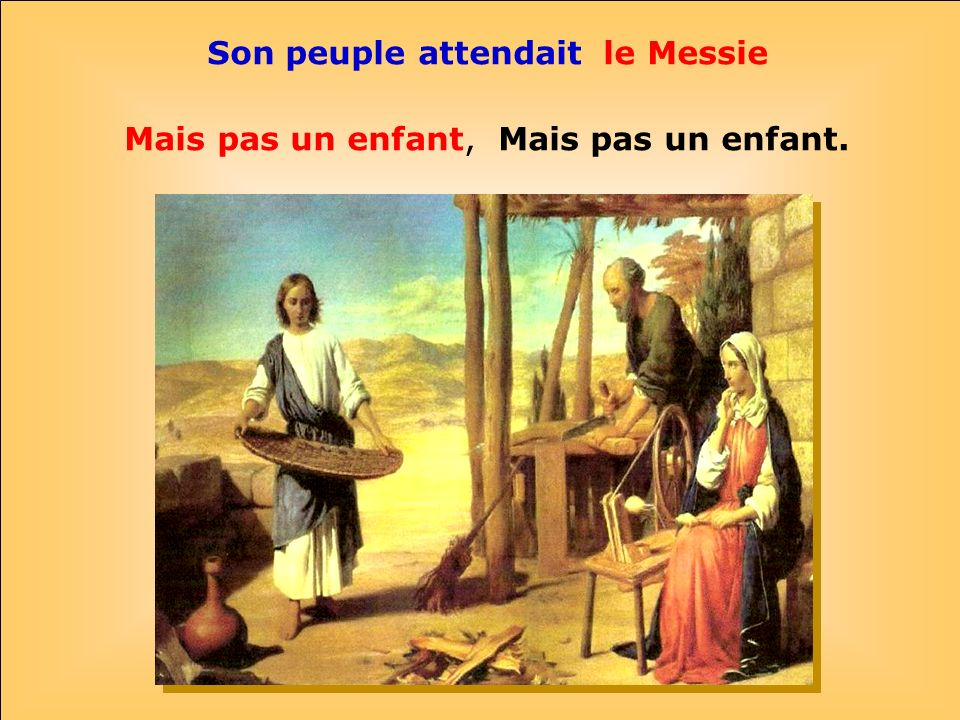 Son peuple attendait le Messie
