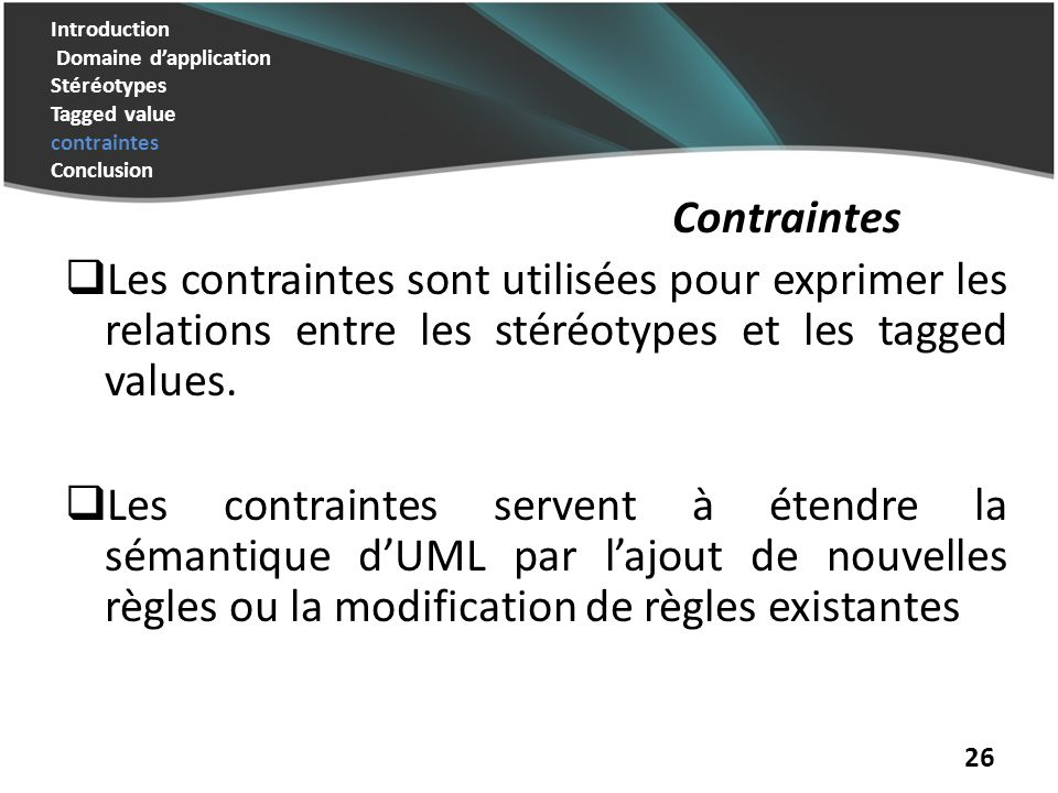 Introduction Domaine d'application Stéréotypes Tagged value contraintes Conclusion