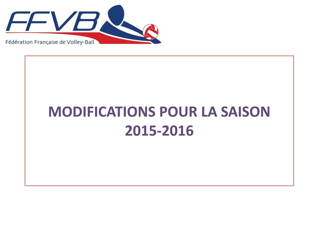 MODIFICATIONS POUR LA SAISON