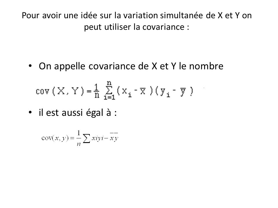 On appelle covariance de X et Y le nombre