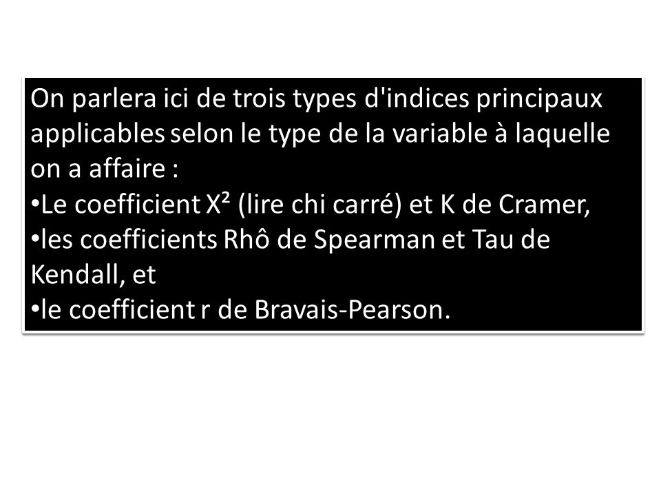 On parlera ici de trois types d indices principaux applicables selon le type de la variable à laquelle on a affaire :