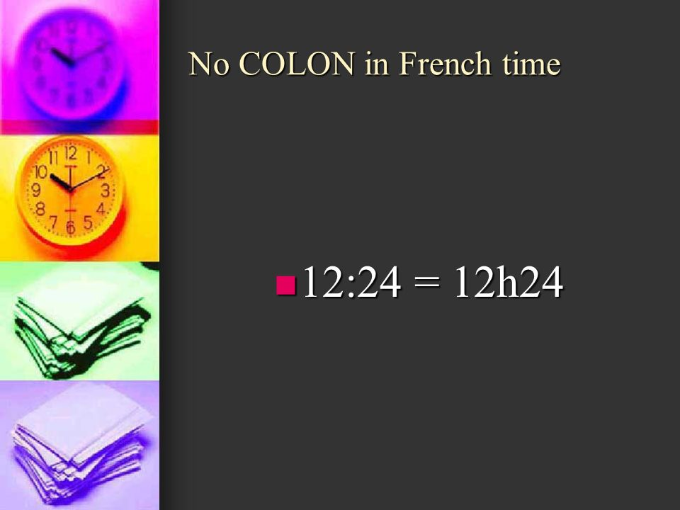 No COLON in French time 12:24 = 12h24